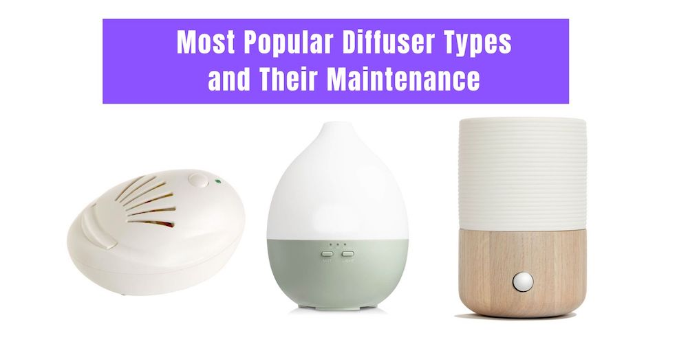 Most Popular Diffuser Types and Their Maintenance